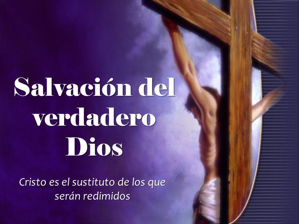 Salvación del verdadero Dios