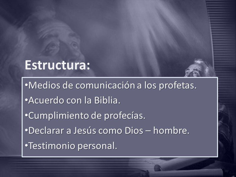 Estructura: Medios de comunicación a los profetas.