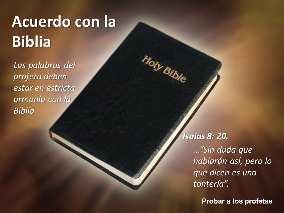 Las palabras del profeta deben estar en estricta armonía con la Biblia.
