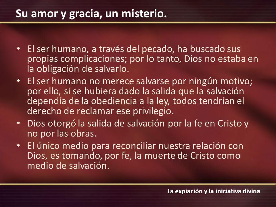 El ser humano, a través del pecado, ha buscado sus propias complicaciones; por lo tanto, Dios no estaba en la obligación de salvarlo.