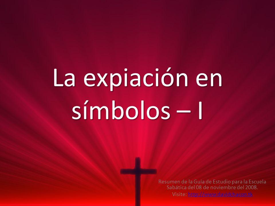La expiación en símbolos – I