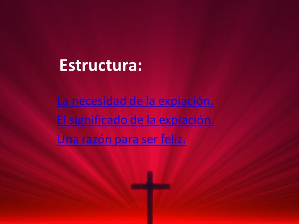Estructura: La necesidad de la expiación.