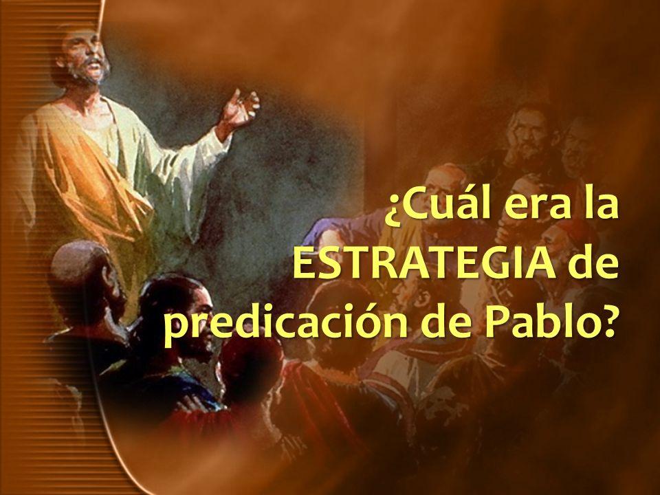 ¿Cuál era la ESTRATEGIA de predicación de Pablo
