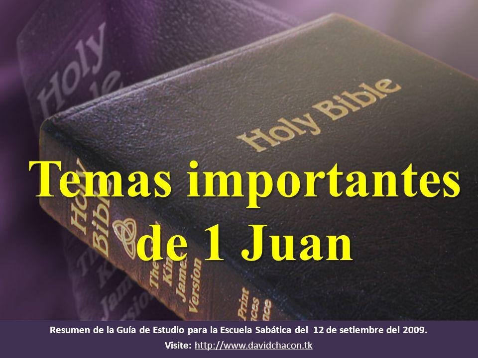 Temas importantes de 1 Juan