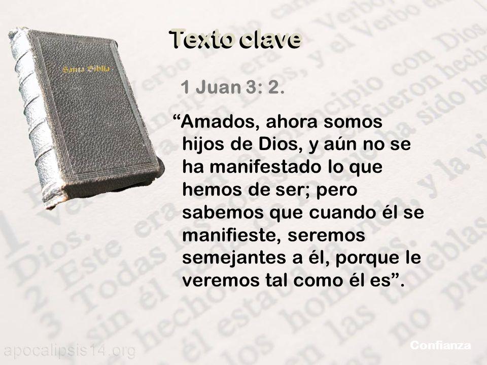 Texto clave1 Juan 3: 2.