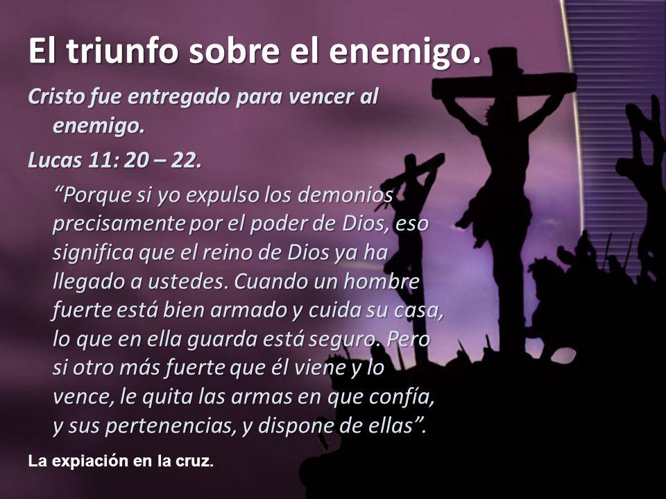 Cristo fue entregado para vencer al enemigo.