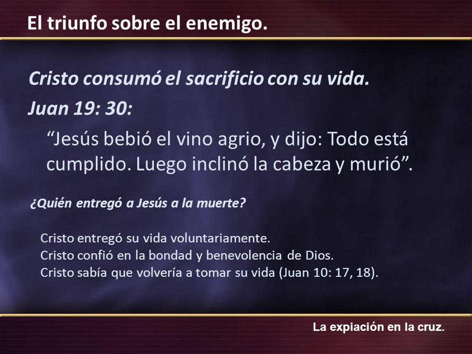 Cristo consumó el sacrificio con su vida
