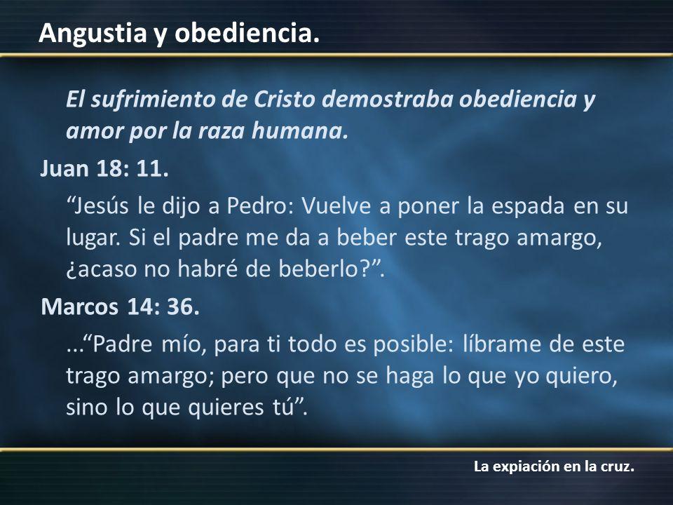 El sufrimiento de Cristo demostraba obediencia y amor por la raza humana.