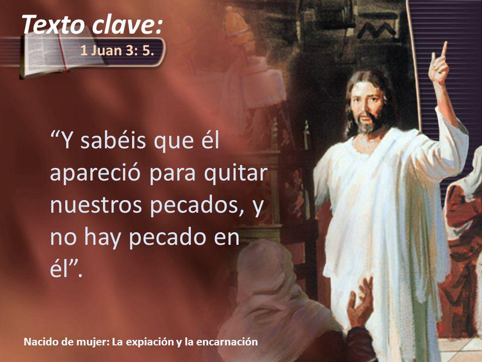 Texto clave: 1 Juan 3: 5.
