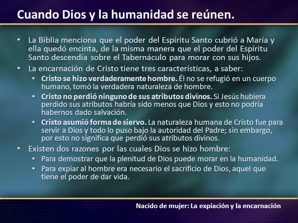 La encarnación de Cristo tiene tres características, a saber: