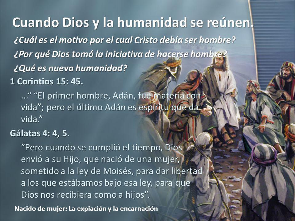 ¿Cuál es el motivo por el cual Cristo debía ser hombre