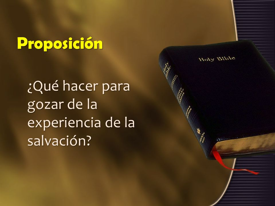 Proposición ¿Qué hacer para gozar de la experiencia de la salvación