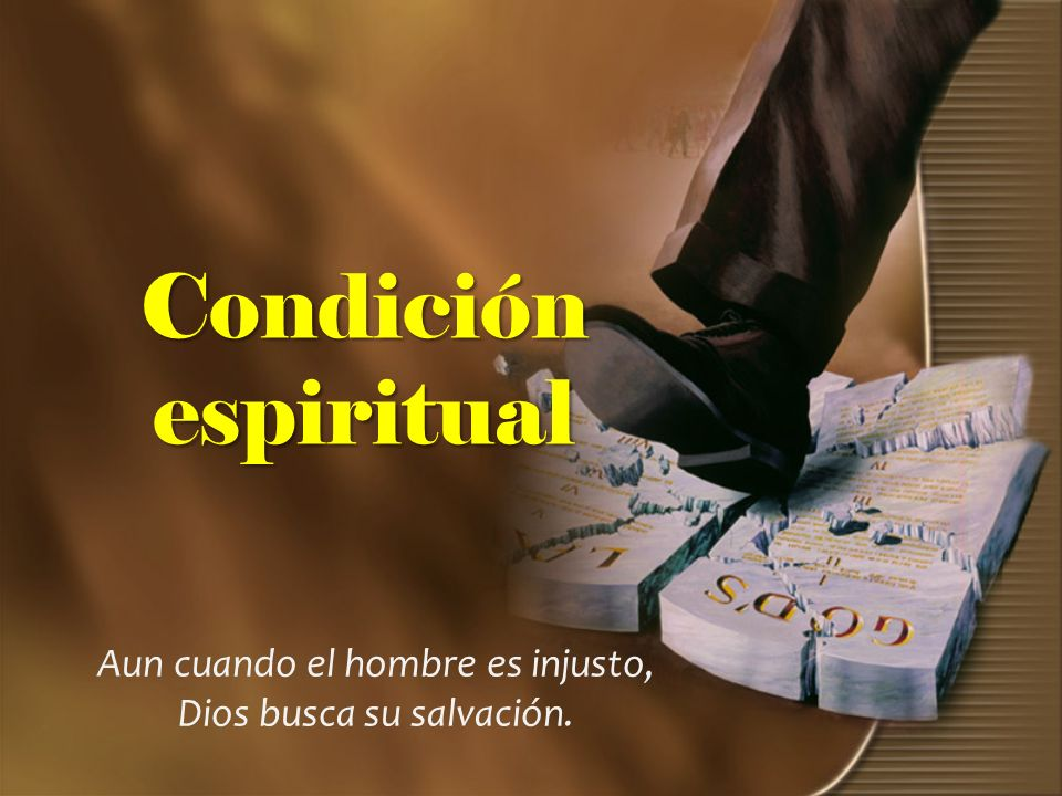 Aun cuando el hombre es injusto, Dios busca su salvación.