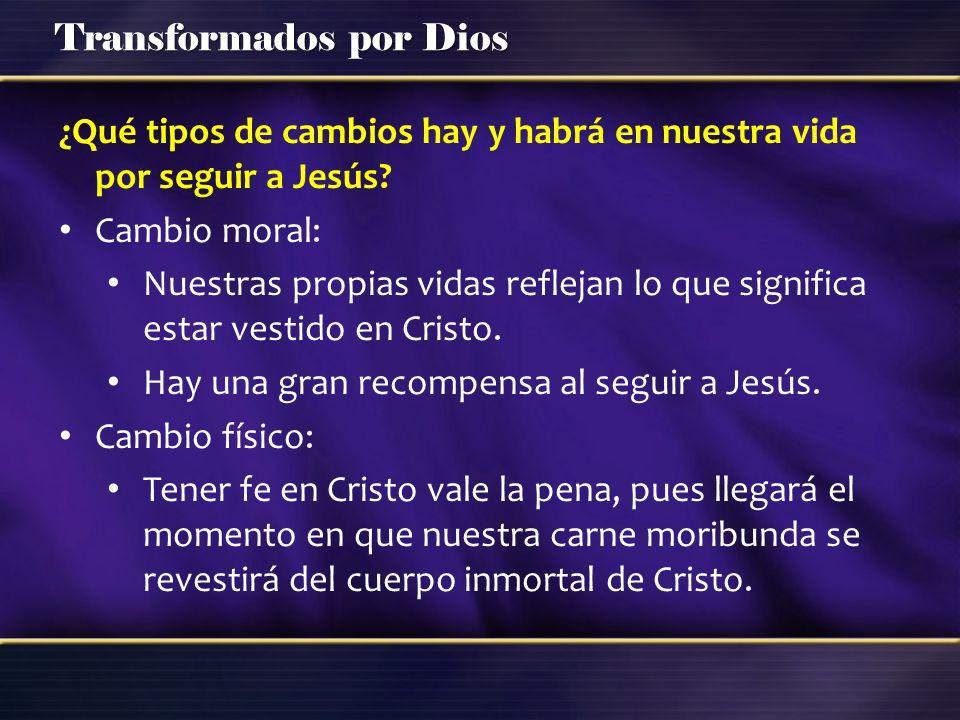 ¿Qué tipos de cambios hay y habrá en nuestra vida por seguir a Jesús