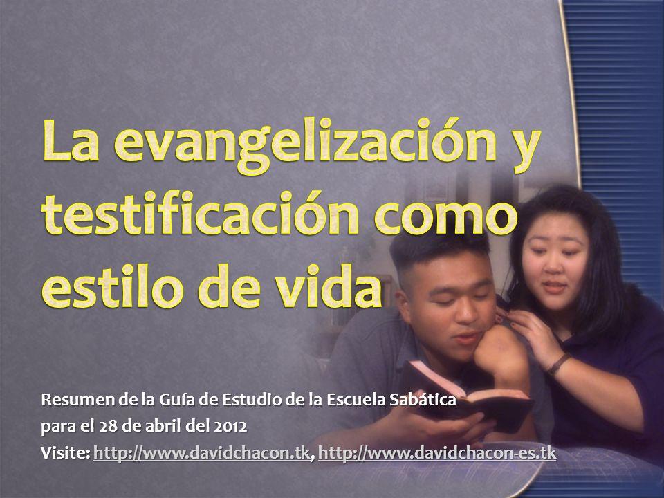 La evangelización y testificación como estilo de vida