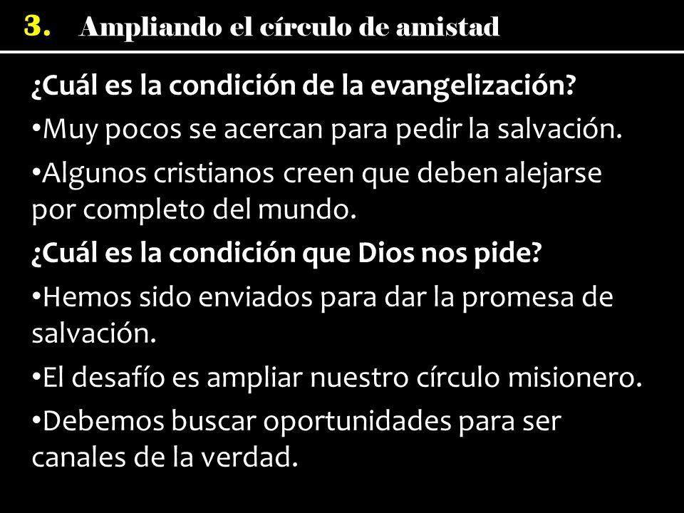 ¿Cuál es la condición de la evangelización
