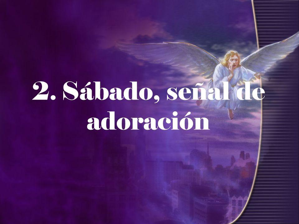2. Sábado, señal de adoración