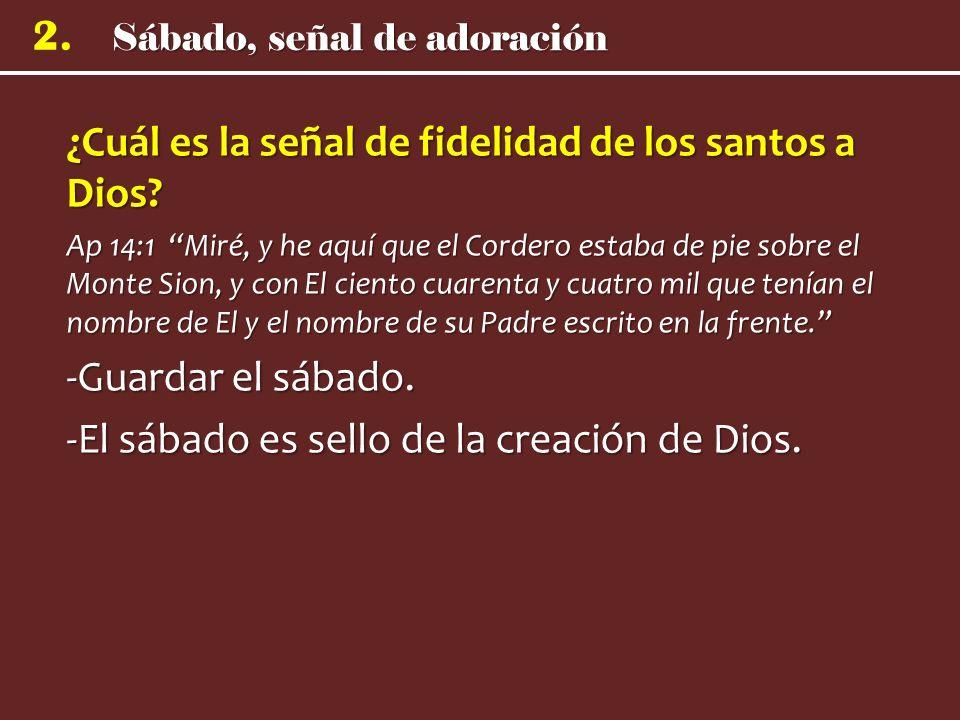 ¿Cuál es la señal de fidelidad de los santos a Dios