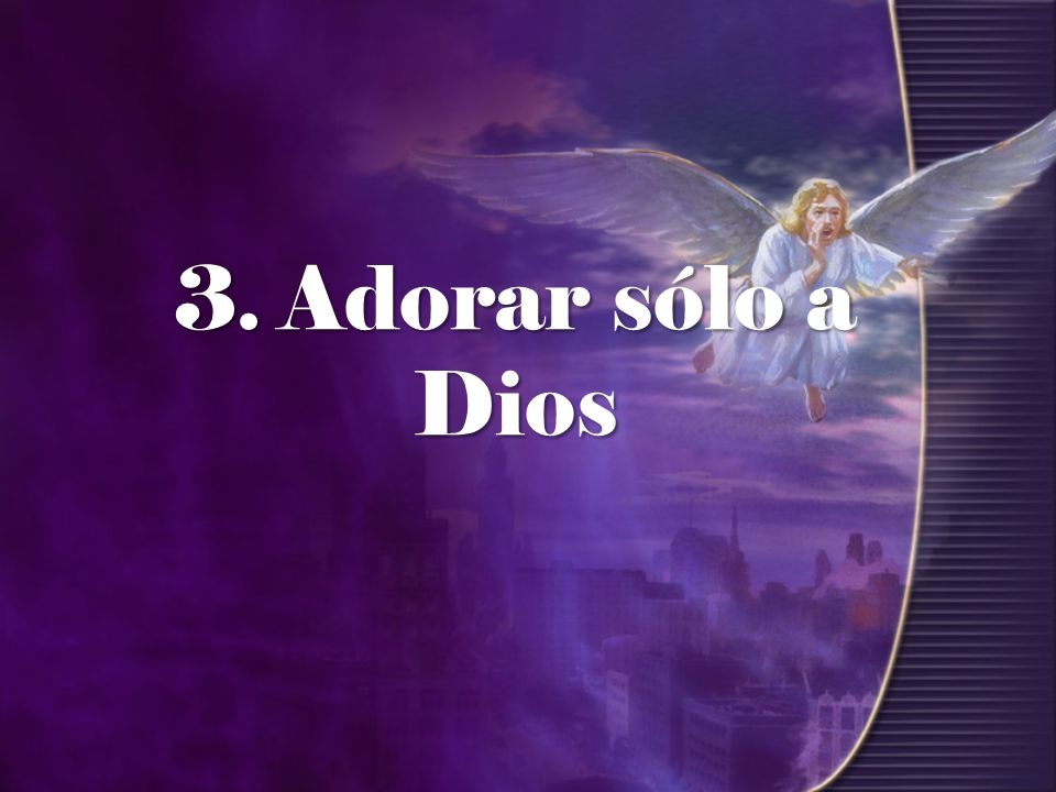 3. Adorar sólo a Dios