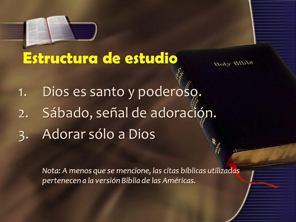 Estructura de estudio 1. Dios es santo y poderoso.
