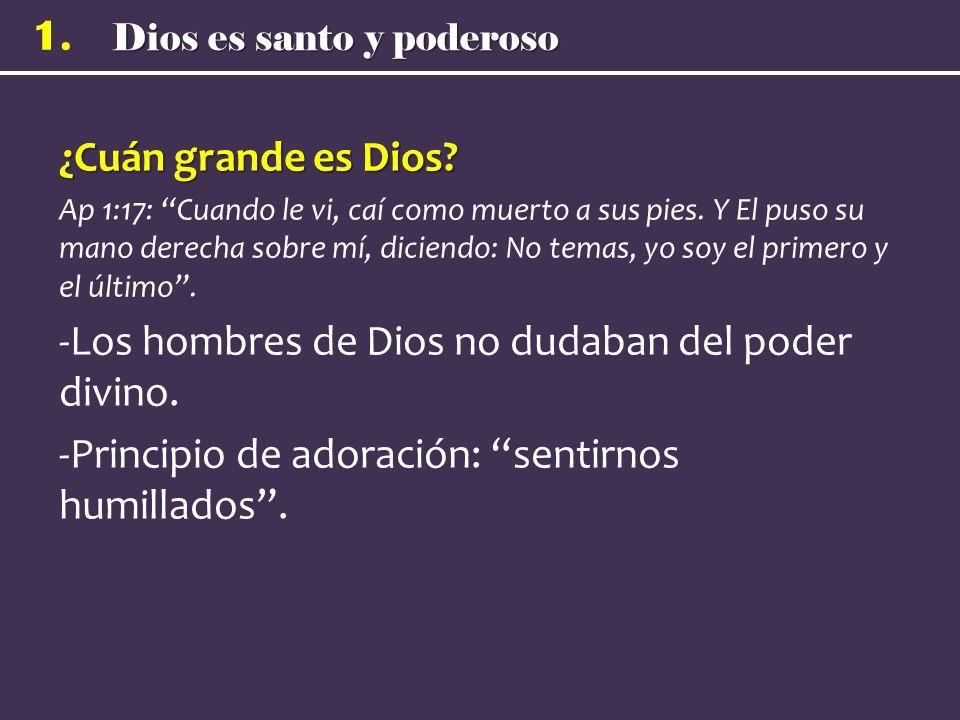 Los hombres de Dios no dudaban del poder divino.