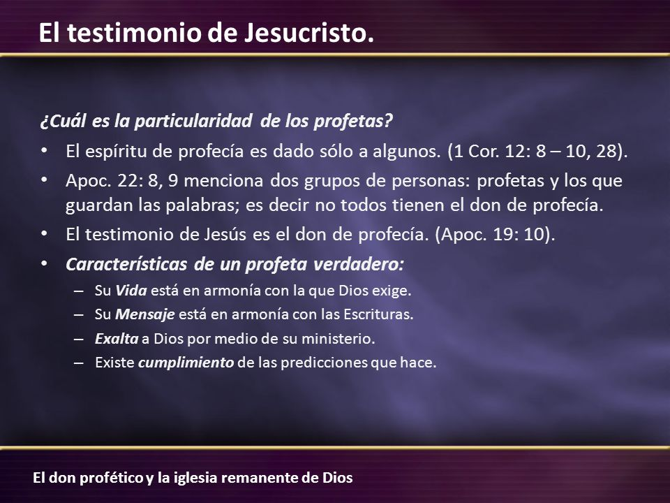 ¿Cuál es la particularidad de los profetas