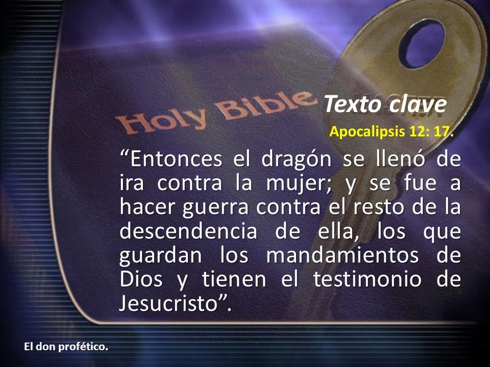 Texto clave Apocalipsis 12: 17.