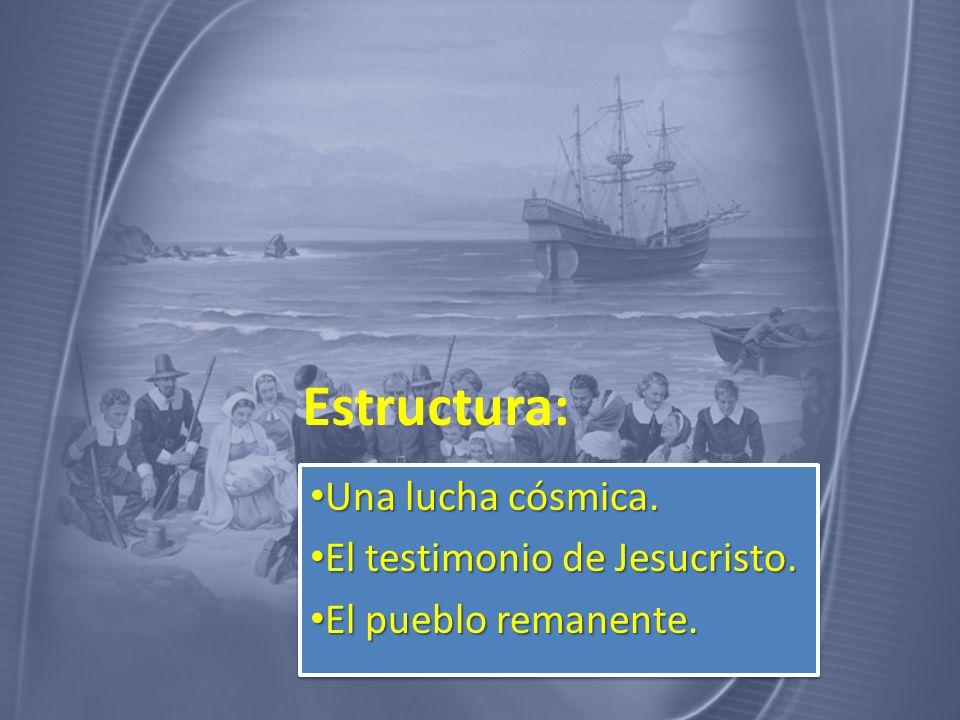 Estructura: Una lucha cósmica. El testimonio de Jesucristo.