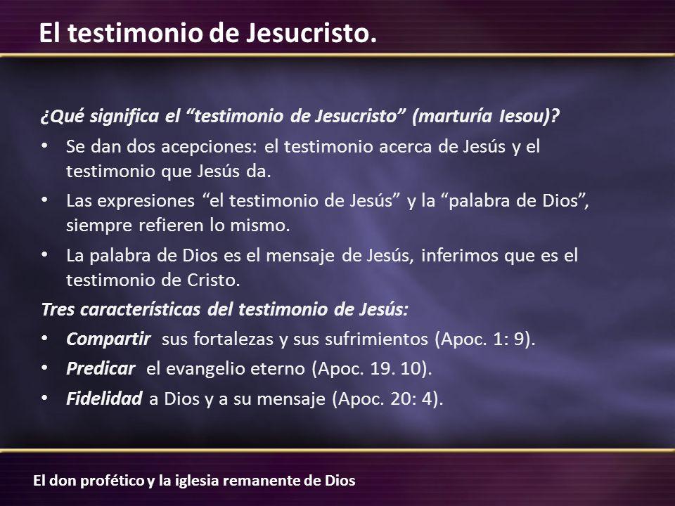 ¿Qué significa el testimonio de Jesucristo (marturía Iesou)