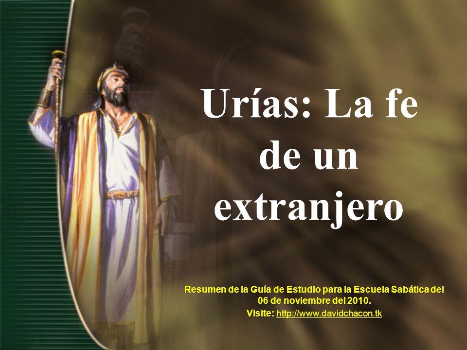 Urías: La fe de un extranjero