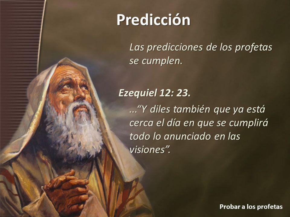 Las predicciones de los profetas se cumplen.