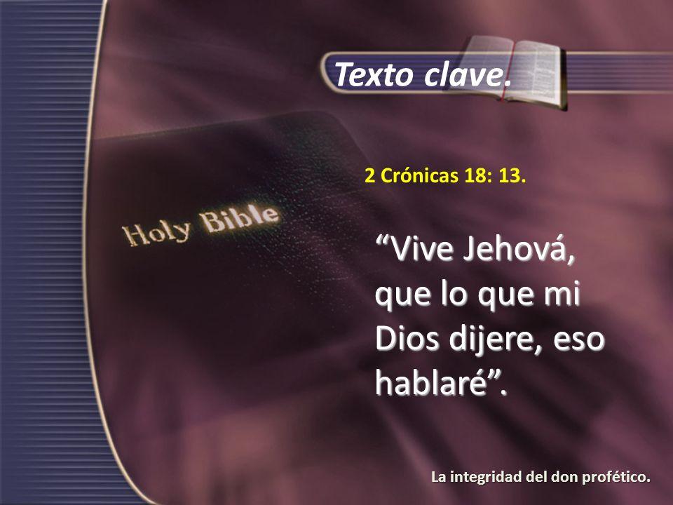 Vive Jehová, que lo que mi Dios dijere, eso hablaré .