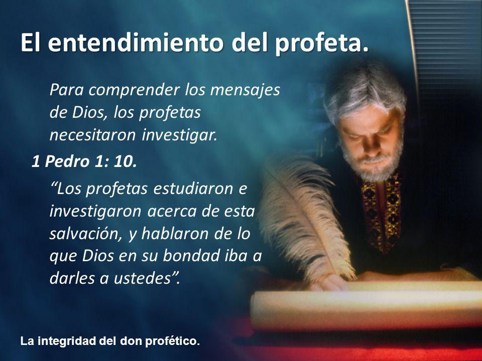 Para comprender los mensajes de Dios, los profetas necesitaron investigar.