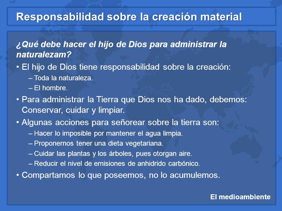 ¿Qué debe hacer el hijo de Dios para administrar la naturalezam