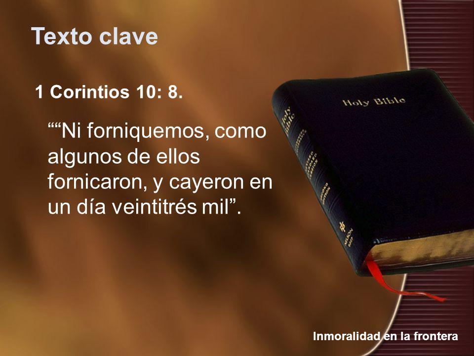 Texto clave 1 Corintios 10: 8.