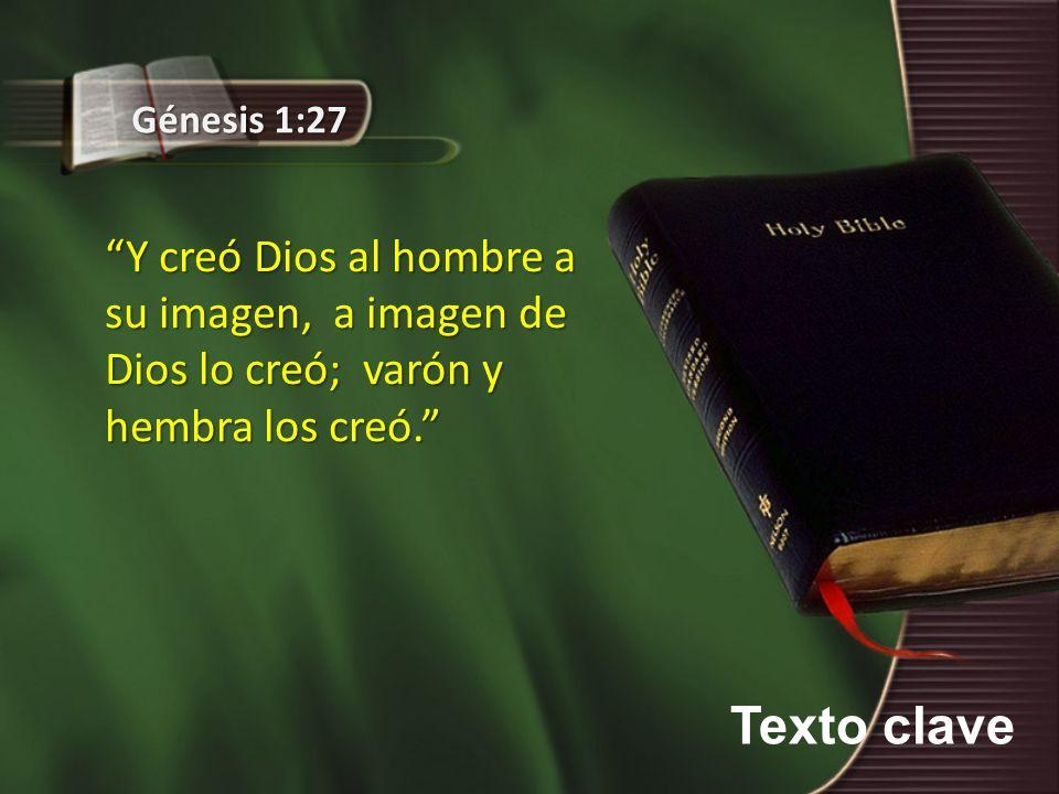 Génesis 1:27 Y creó Dios al hombre a su imagen, a imagen de Dios lo creó; varón y hembra los creó.