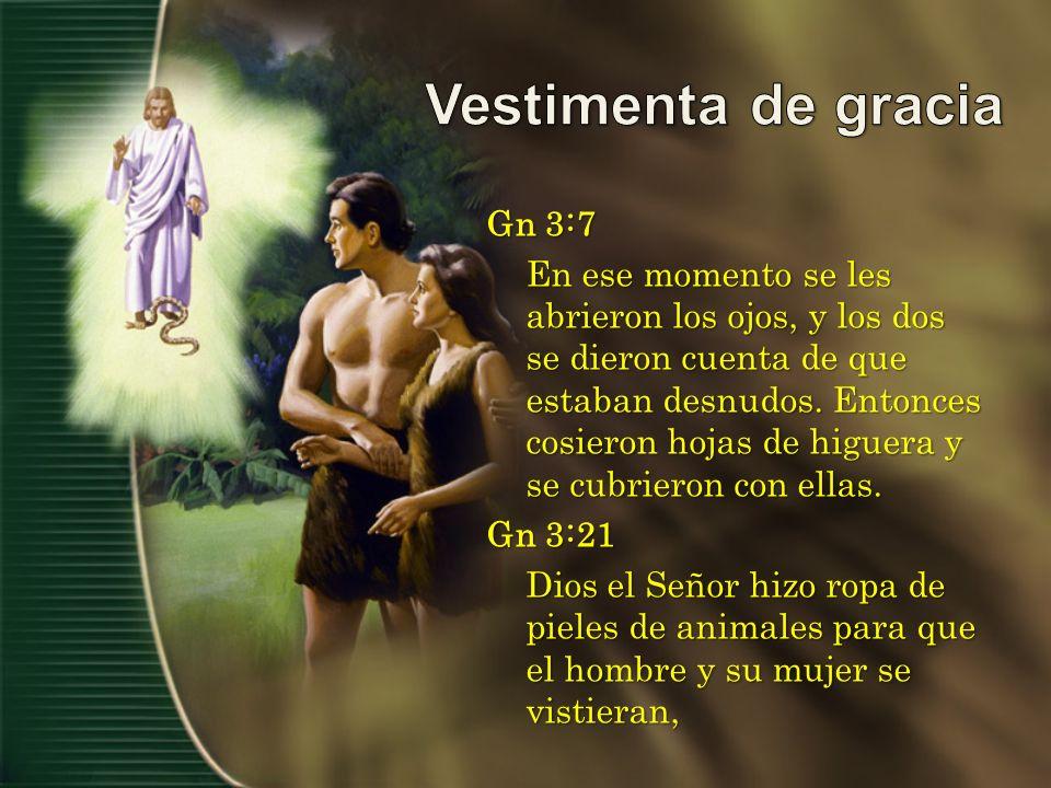 Gn 3:7 En ese momento se les abrieron los ojos, y los dos se dieron cuenta de que estaban desnudos.