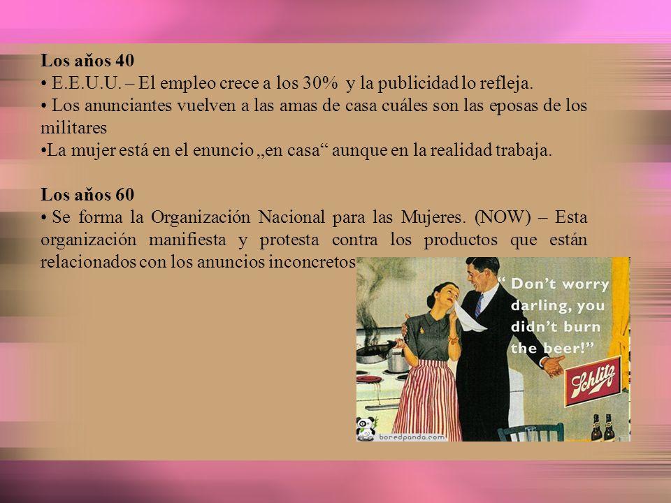 Los aňos 40 E.E.U.U. – El empleo crece a los 30% y la publicidad lo refleja.