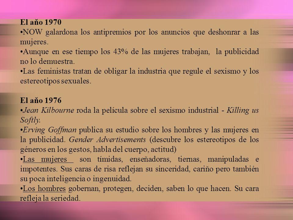 El aňo 1970 NOW galardona los antipremios por los anuncios que deshonrar a las mujeres.