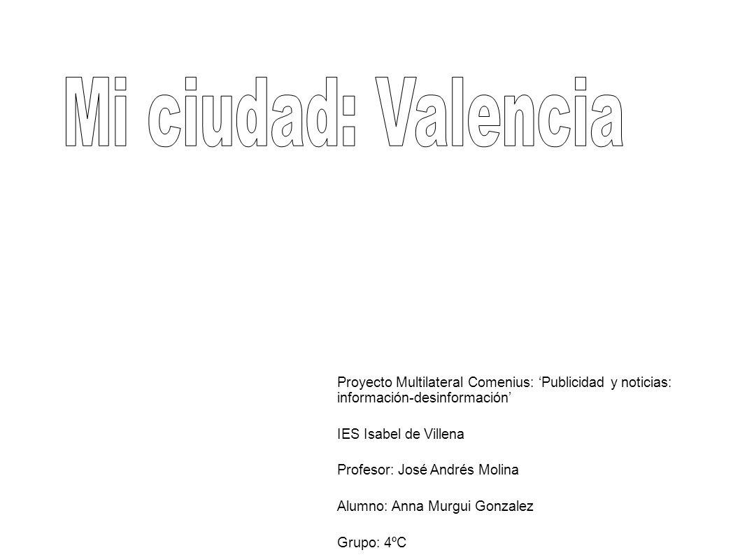 Mi ciudad: Valencia Proyecto Multilateral Comenius: 'Publicidad y noticias: información-desinformación'