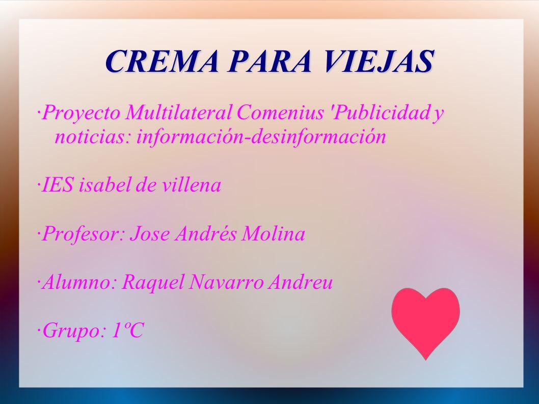 CREMA PARA VIEJAS ·Proyecto Multilateral Comenius Publicidad y noticias: información-desinformación.
