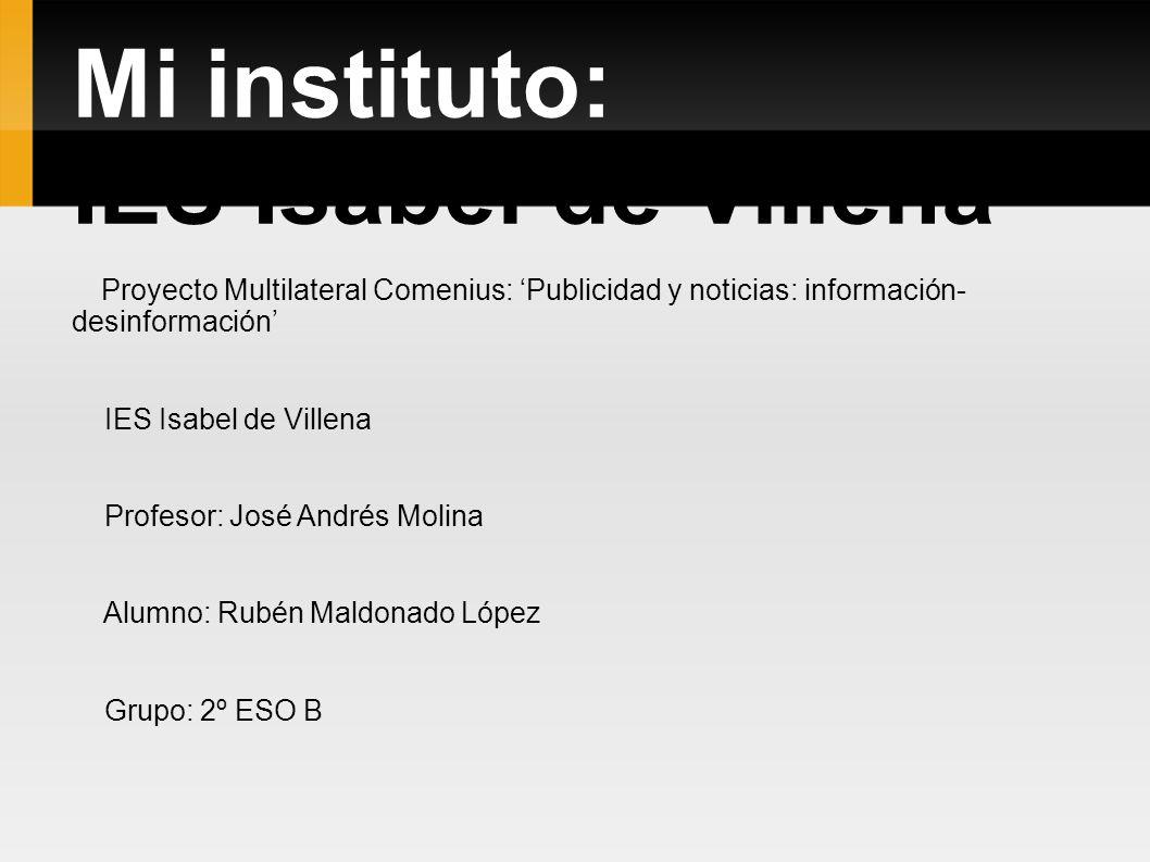 Mi instituto: IES Isabel de Villena IES Isabel de Villena