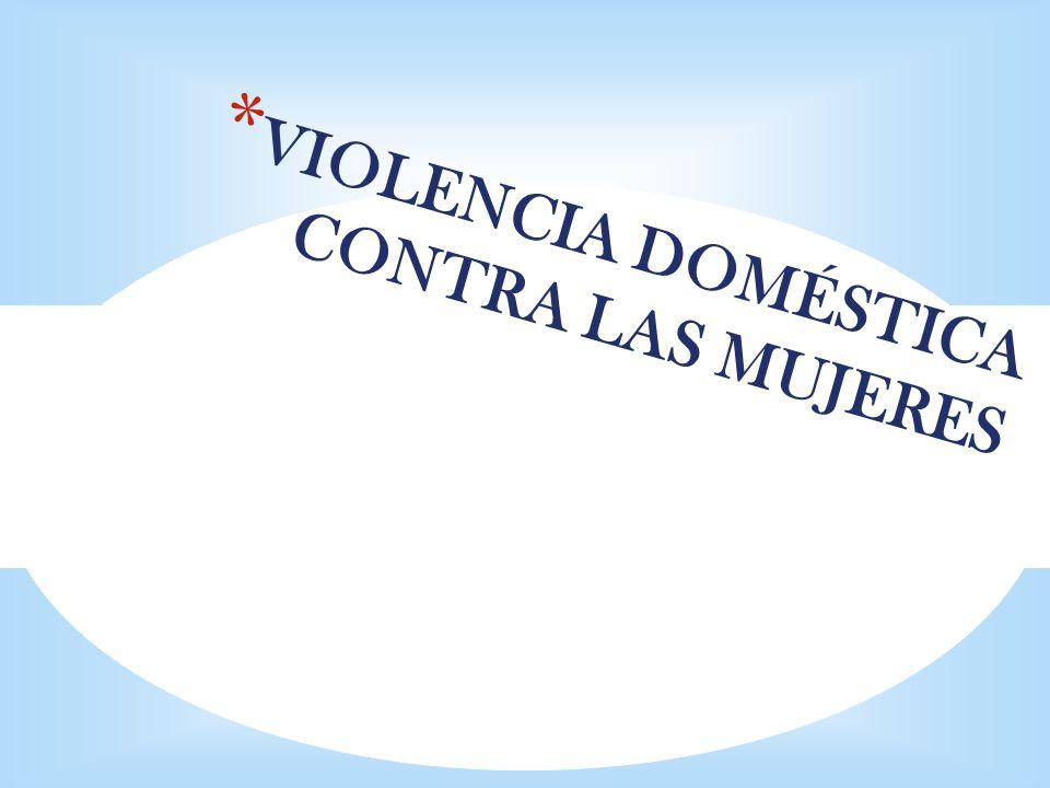 VIOLENCIA DOMÉSTICA CONTRA LAS MUJERES