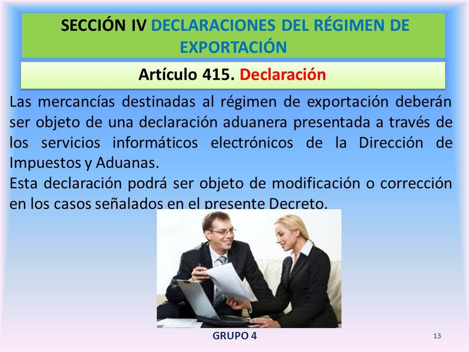 SECCIÓN IV DECLARACIONES DEL RÉGIMEN DE EXPORTACIÓN