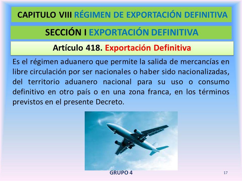 CAPITULO VIII RÉGIMEN DE EXPORTACIÓN DEFINITIVA