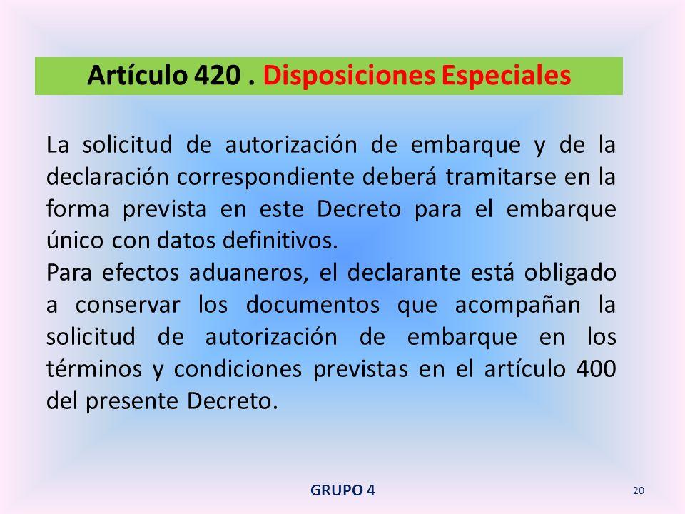 Artículo 420 . Disposiciones Especiales