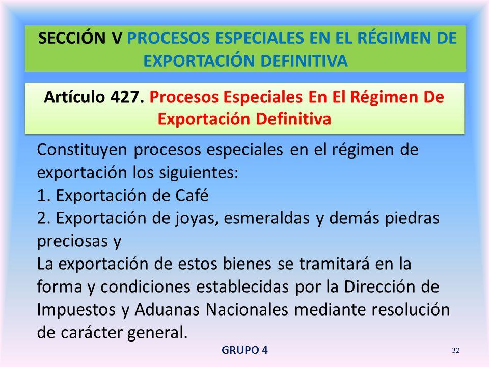 SECCIÓN V PROCESOS ESPECIALES EN EL RÉGIMEN DE EXPORTACIÓN DEFINITIVA