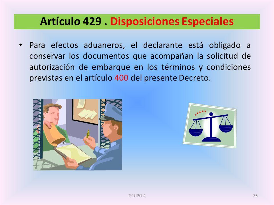 Artículo 429 . Disposiciones Especiales