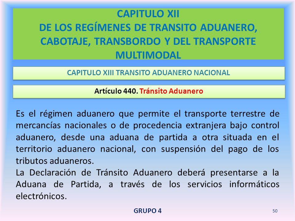 CAPITULO XII DE LOS REGÍMENES DE TRANSITO ADUANERO, CABOTAJE, TRANSBORDO Y DEL TRANSPORTE MULTIMODAL