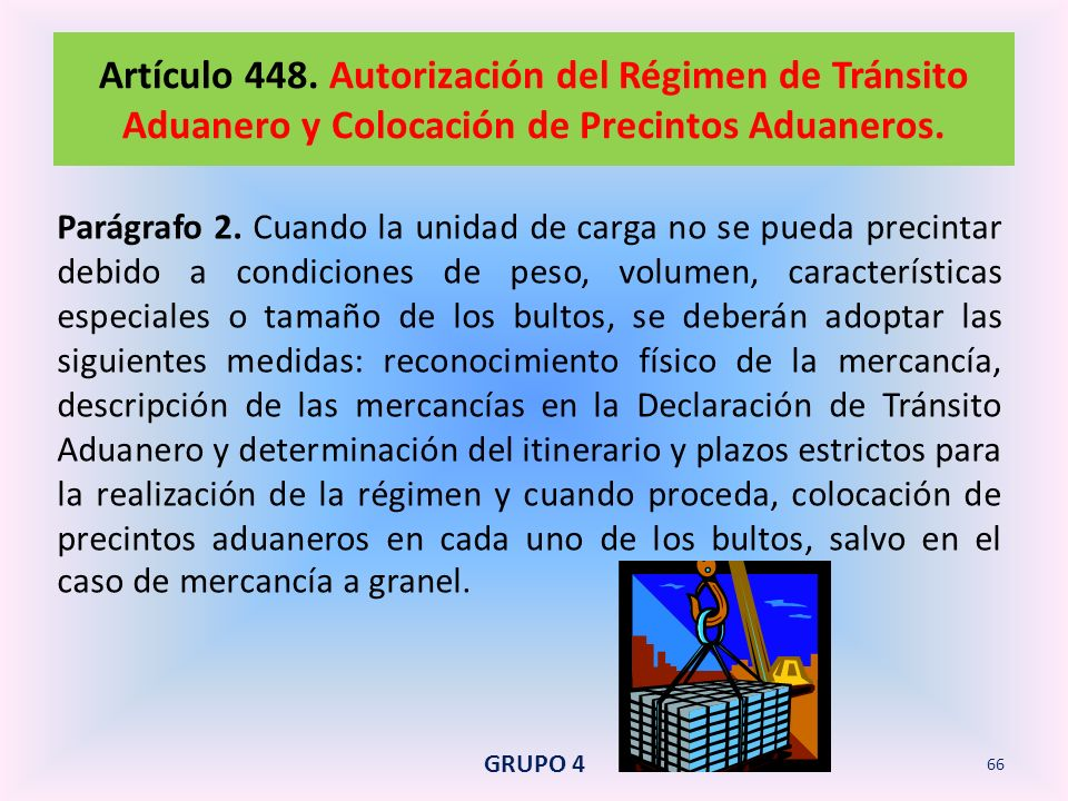 Artículo 448. Autorización del Régimen de Tránsito Aduanero y Colocación de Precintos Aduaneros.